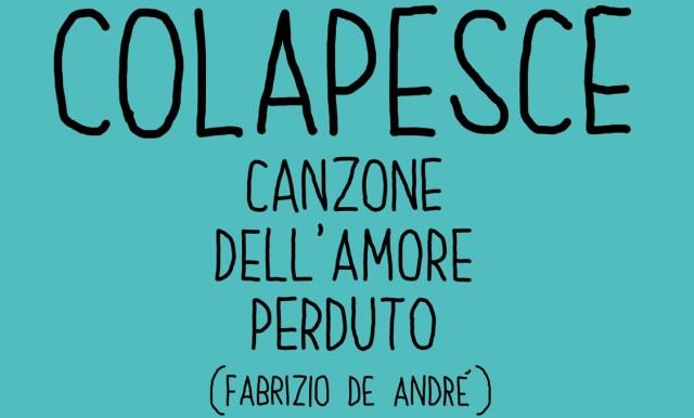 Fabrizio De André Canzone dell'amore perduto Colapesce