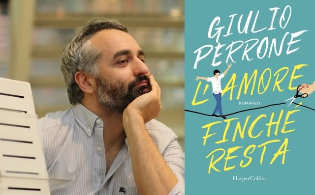 L'amore finché resta: recensione del nuovo romanzo Giulio Perrone