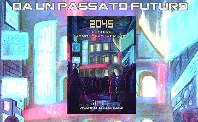 2045 lettere da un passato futuro recensione e video racconto
