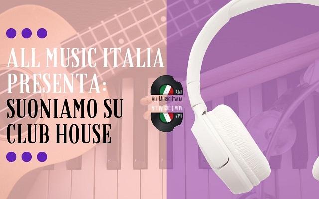 All Music Italia per dar voce agli emergenti lancia Suoniamo su Clubhouse