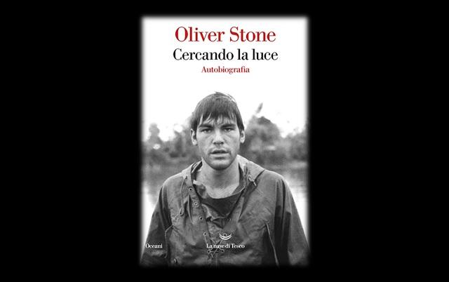 Cercando la luce la splendida autobiografia di Oliver Stone (recensione)