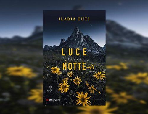 """Novità in libreria: """"Luce della notte"""" il nuovo romanzo di Ilaria Tuti"""