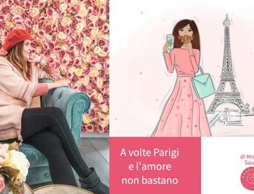 """Novità libri: il sogno di Monica """"A volte Parigi e l'amore non bastano"""""""