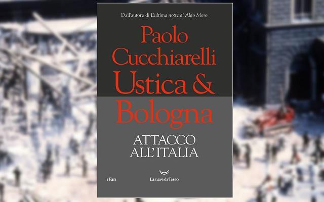 Ustica & Bologna. Attacco all'Italia di Paolo Cucchiarelli (recensione)