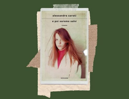 """Novità in libreria: """"E poi saremo salvi"""" nuovo romanzo di Alessandra Carati"""