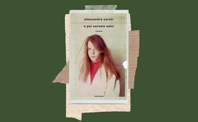 E poi saremo salvi nuovo romanzo di Alessandra Carati
