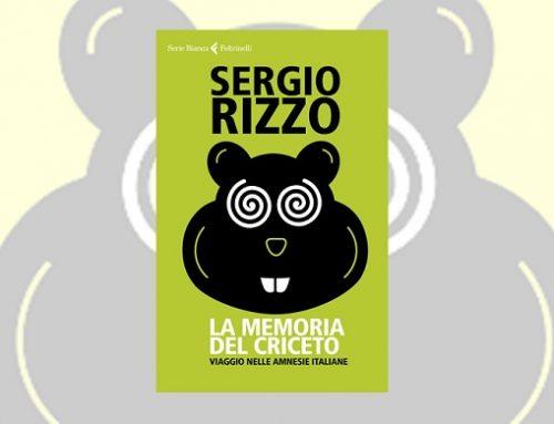 La memoria del criceto: recensione del nuovo libro di Sergio Rizzo