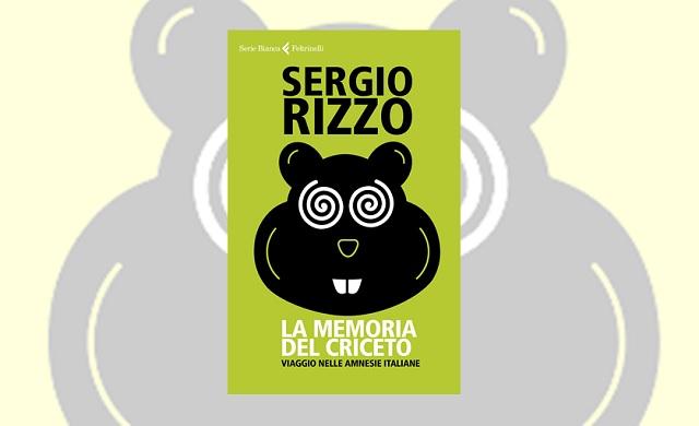 la memoria del criceto Sergio Rizzo recensione